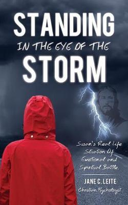 Standing in the Eye of the Storm (Paperback)