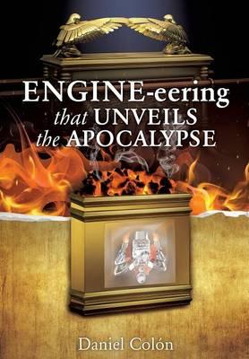 Engine-Eering That Unveils the Apocalypse (Paperback)