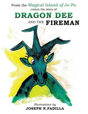 From the Magical Island of Jo-Pa Comes the Story of Dragon Dee and the Fireman (Paperback)
