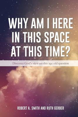 Why Am I Here in This Space at This Time? (Paperback)