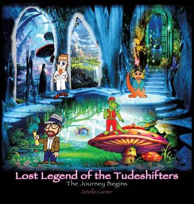 Lost Legend of the Tude Shifters (Hardback)