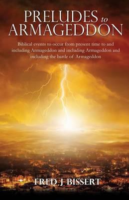 Preludes to Armageddon (Paperback)