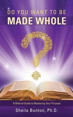 Do You Want to Be Made Whole? (Hardback)