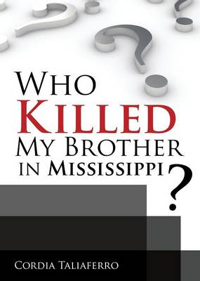 Who Killed My Brother in Mississippi? (Paperback)
