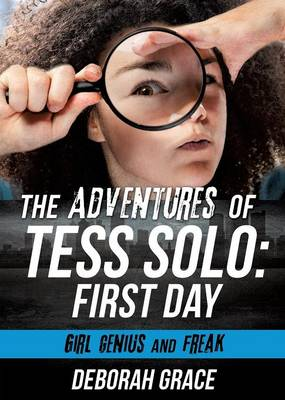 The Adventures of Tess Solo: First Day (Paperback)