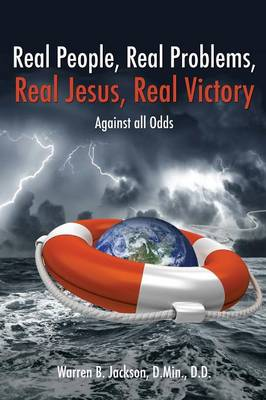 Real People, Real Problems, Real Jesus, Real Victory (Paperback)