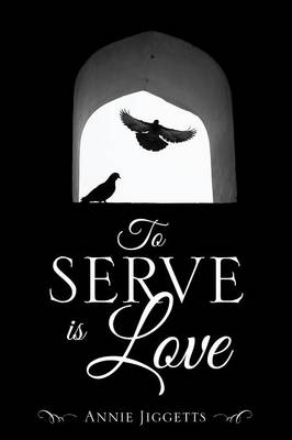 To Serve Is Love (Paperback)