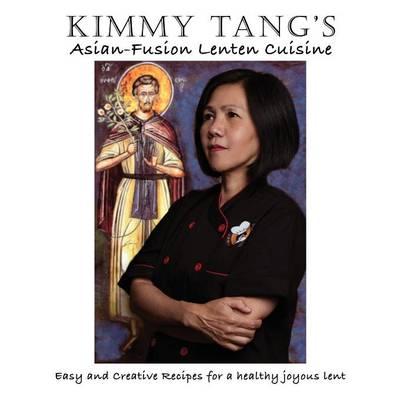 Kimmy Tang's Asian-Fusion Lenten Cuisine (Paperback)