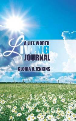 A Life Worth Living Journal (Hardback)