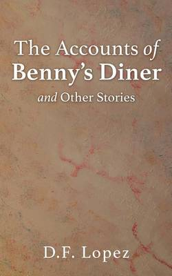 The Accounts of Benny's Diner and Other Stories (Paperback)