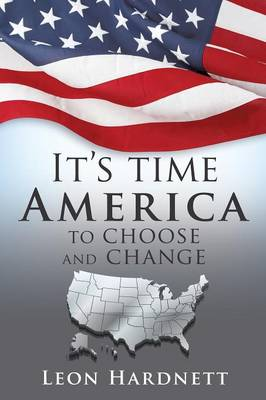 It's Time America to Choose and Change (Paperback)