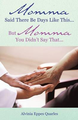 Momma Said There Be Days Like This... But Momma You Didn't Say That... (Paperback)