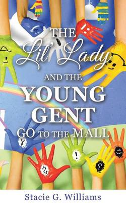 The Lil' Lady and the Young Gent Go to the Mall (Paperback)