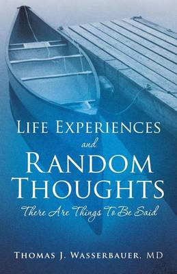 Life Experiences and Random Thoughts (Paperback)