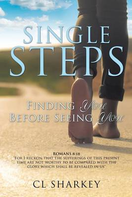 Single Steps: Finding You Before Seeing You (Paperback)