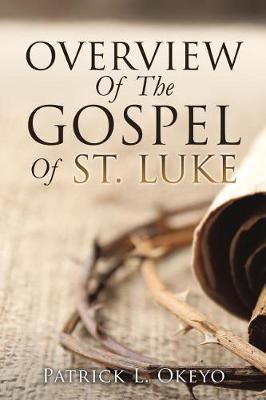 Overview of the Gospel of St. Luke (Paperback)