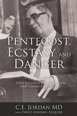 Pentecost, Ecstasy and Danger: They Claimed to Know God and Changed Forever! (Paperback)