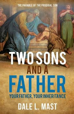 Two Sons and a Father: Your Father, Your Inheritance (Paperback)