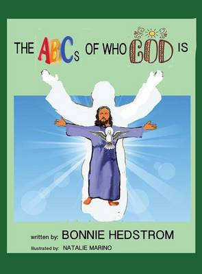 The ABCs of Who God Is (Hardback)