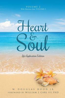 Heart & Soul Volume 2 with Selections from Volume 1: Life Application Edition (Hardback)