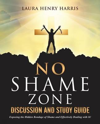 No Shame Zone Discussion and Study Guide (Paperback)