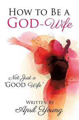 How to Be a God-Wife (Paperback)