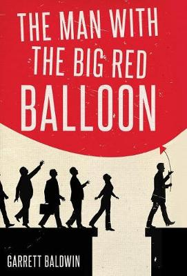 The Man with the Big Red Balloon (Hardback)