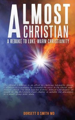 Almost a Christian: A Rebuke to Luke-Warm Christianity (Paperback)