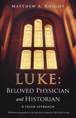 Luke: Beloved Physician and Historian (Paperback)
