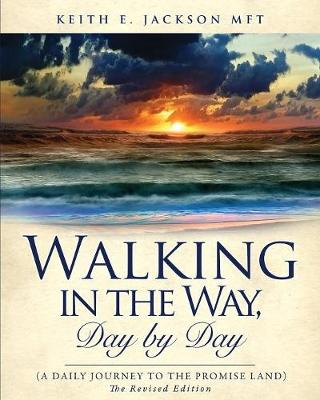 Walking in the Way, Day by Day (a Daily Journey to the Promise Land) (Paperback)