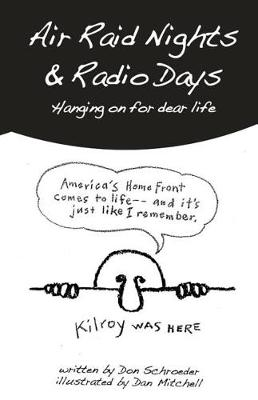 Air Raid Nights & Radio Days: Hanging on for Dear Life (Paperback)