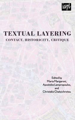 Textual Layering: Contact, Historicity, Critique - Textures: Philosophy/Literature/Culture (Paperback)