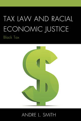 Tax Law and Racial Economic Justice: Black Tax (Paperback)