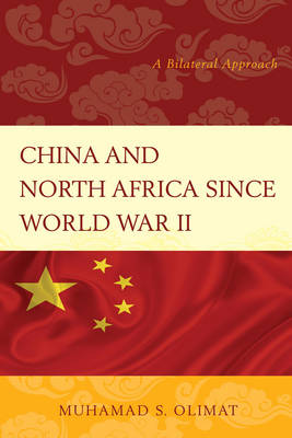 China and North Africa since World War II: A Bilateral Approach (Paperback)
