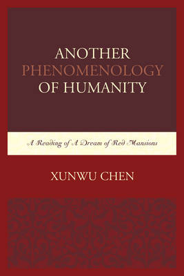 Another Phenomenology of Humanity: A Reading of A Dream of Red Mansions (Hardback)
