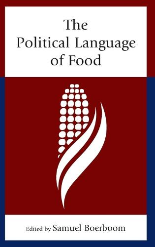 The Political Language of Food (Hardback)
