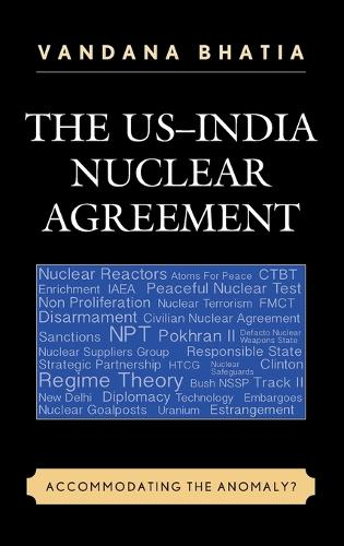 The US-India Nuclear Agreement: Accommodating the Anomaly? (Hardback)