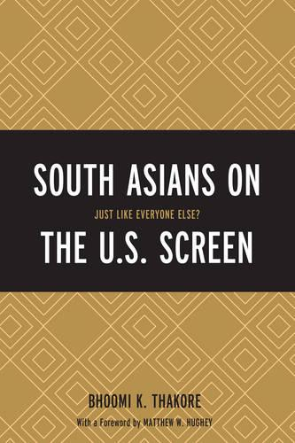 South Asians on the U.S. Screen: Just Like Everyone Else? (Paperback)