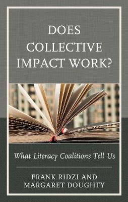 Does Collective Impact Work?: What Literacy Coalitions Tell Us (Hardback)