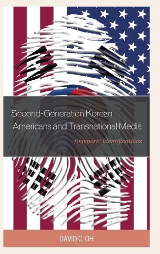 Second-Generation Korean Americans and Transnational Media: Diasporic Identifications (Hardback)