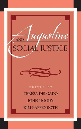 Augustine and Social Justice - Augustine in Conversation: Tradition and Innovation (Hardback)