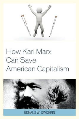 How Karl Marx Can Save American Capitalism (Paperback)
