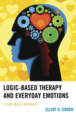 Logic-Based Therapy and Everyday Emotions: A Case-Based Approach (Paperback)