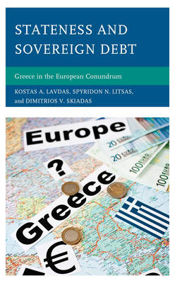 Stateness and Sovereign Debt: Greece in the European Conundrum (Paperback)