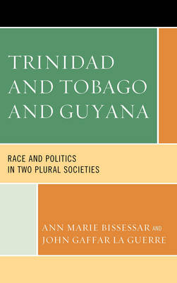 Trinidad and Tobago and Guyana: Race and Politics in Two Plural Societies (Paperback)
