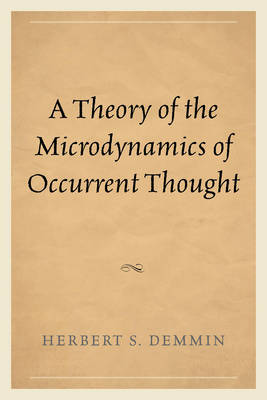 A Theory of the Microdynamics of Occurrent Thought (Hardback)