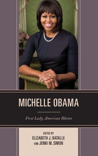 Michelle Obama: First Lady, American Rhetor - Communicating Gender (Hardback)