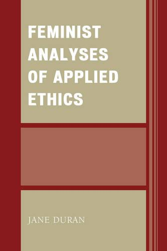 Feminist Analyses of Applied Ethics (Paperback)