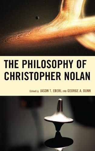 The Philosophy of Christopher Nolan - The Philosophy of Popular Culture (Hardback)
