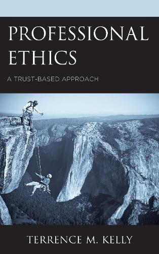 Professional Ethics: A Trust-Based Approach (Hardback)
